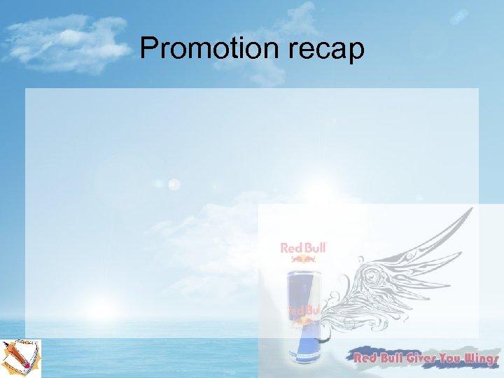 Promotion recap