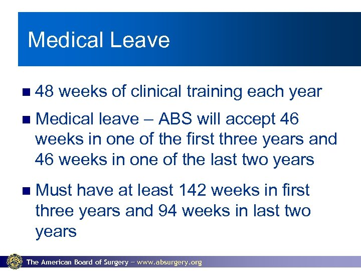 Medical Leave 48 weeks of clinical training each year Medical leave – ABS will