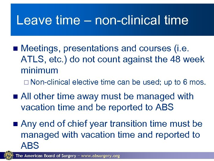 Leave time – non-clinical time Meetings, presentations and courses (i. e. ATLS, etc. )