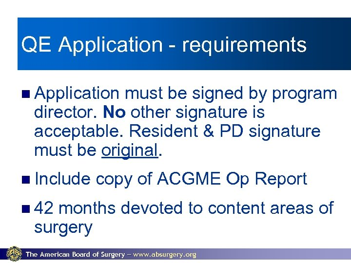 QE Application - requirements Application must be signed by program director. No other signature