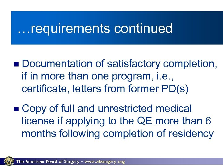 …requirements continued Documentation of satisfactory completion, if in more than one program, i. e.