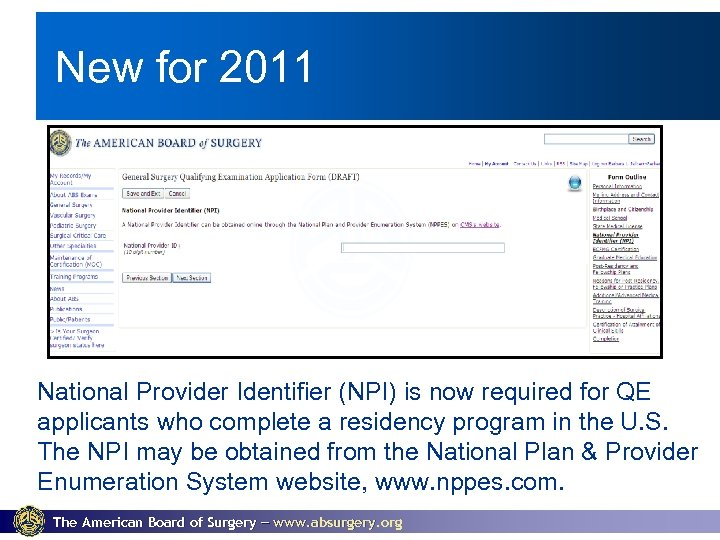New for 2011 National Provider Identifier (NPI) is now required for QE applicants who