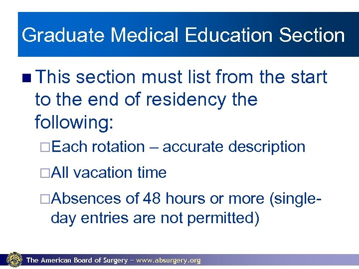 Graduate Medical Education Section This section must list from the start to the end