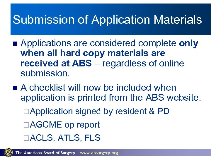 Submission of Application Materials Applications are considered complete only when all hard copy materials