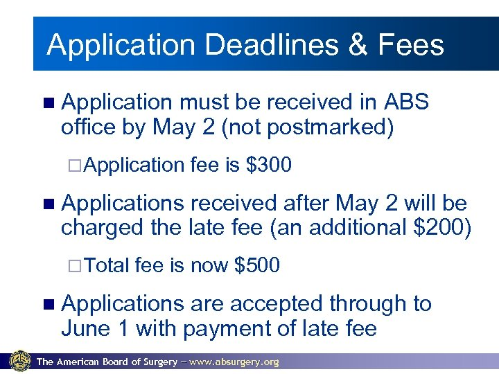 Application Deadlines & Fees Application must be received in ABS office by May 2