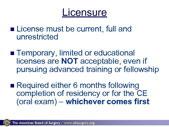 Licensure License must be current, full and unrestricted Temporary, limited or educational licenses are