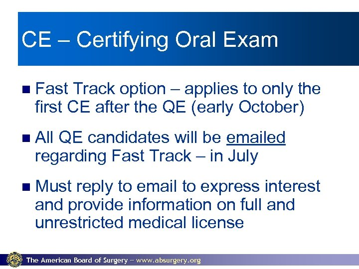 CE – Certifying Oral Exam Fast Track option – applies to only the first