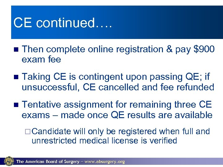 CE continued…. Then complete online registration & pay $900 exam fee Taking CE is