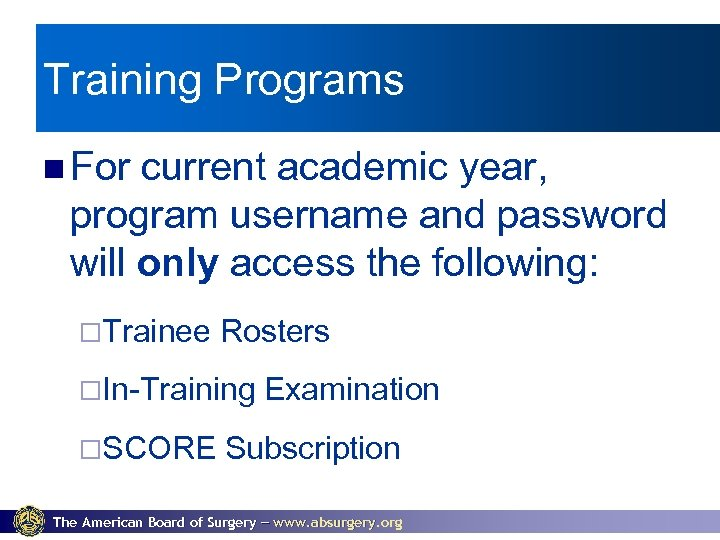 Training Programs For current academic year, program username and password will only access the