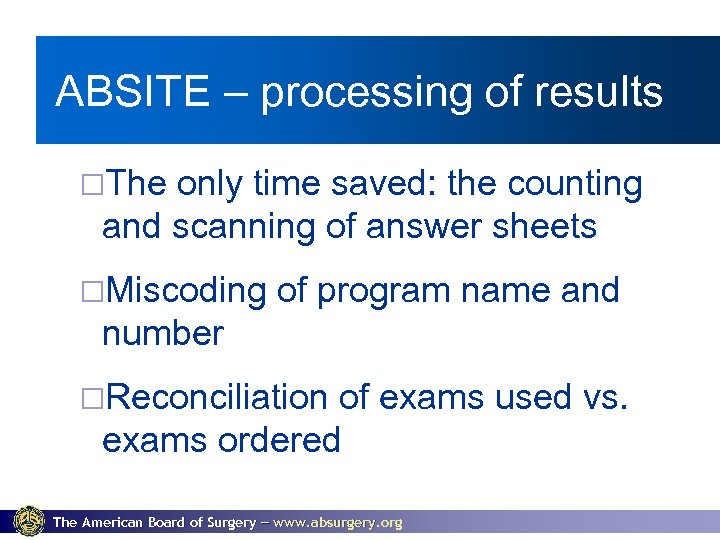 ABSITE – processing of results ¨The only time saved: the counting and scanning of