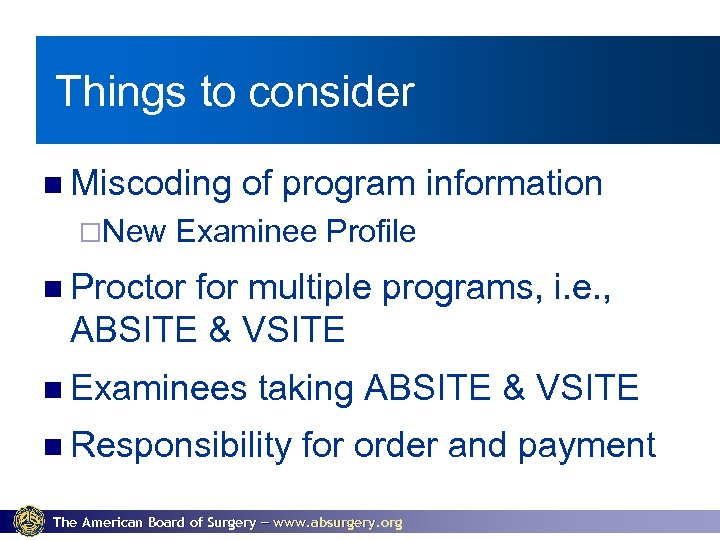 Things to consider Miscoding ¨New of program information Examinee Profile Proctor for multiple programs,