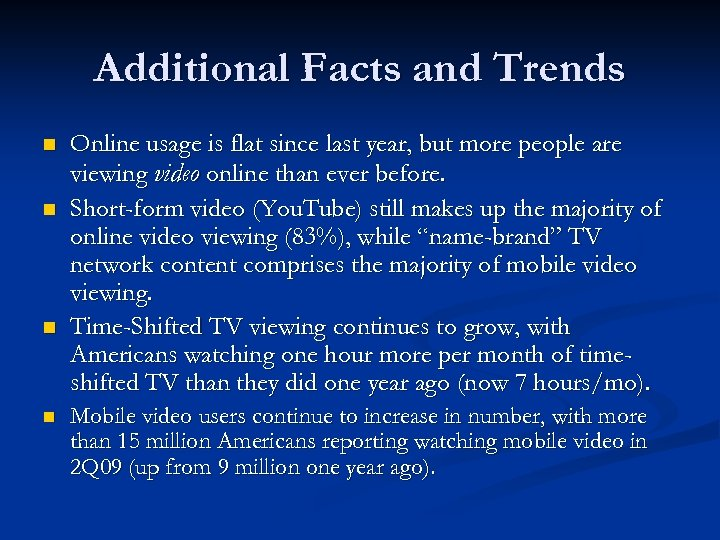 Additional Facts and Trends n n Online usage is flat since last year, but