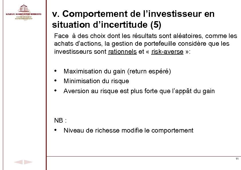 v. Comportement de l'investisseur en situation d'incertitude (5) Face à des choix dont les