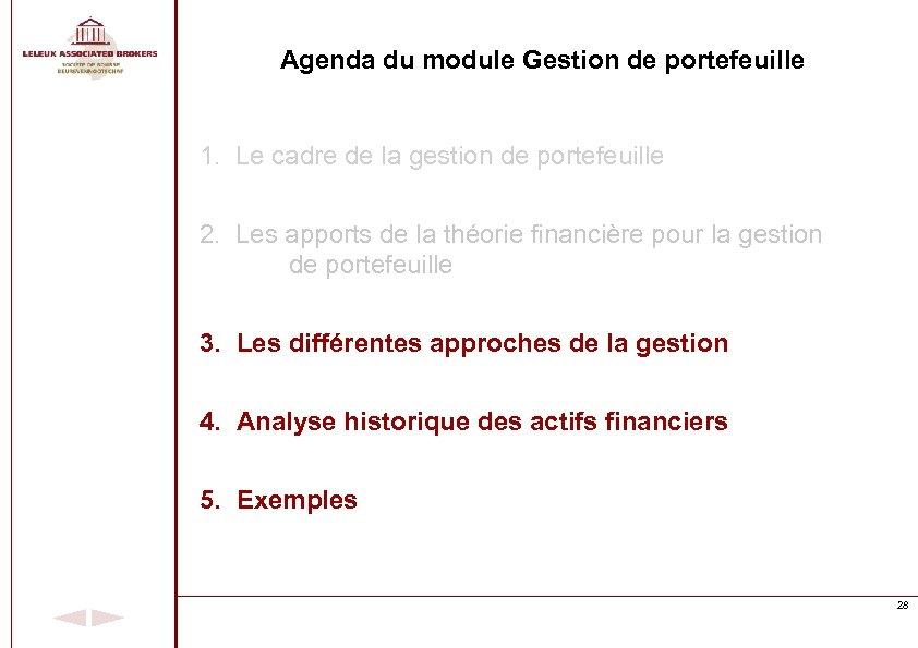 Agenda du module Gestion de portefeuille 1. Le cadre de la gestion de portefeuille