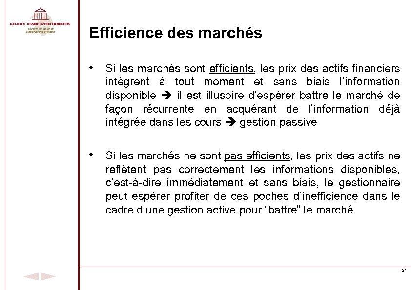 Efficience des marchés • Si les marchés sont efficients, les prix des actifs financiers