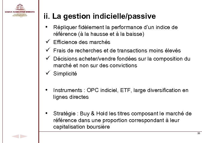 ii. La gestion indicielle/passive • Répliquer fidèlement la performance d'un indice de ü ü