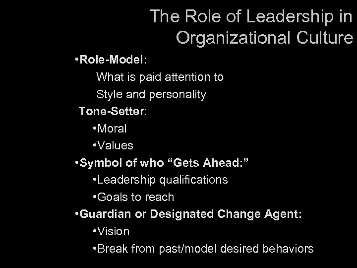 The Role of Leadership in Organizational Culture • • Role-Model: What is paid attention