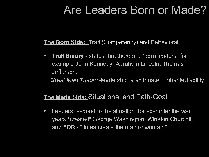 Are Leaders Born or Made? The Born Side: Trait (Competency) and Behavioral • Trait