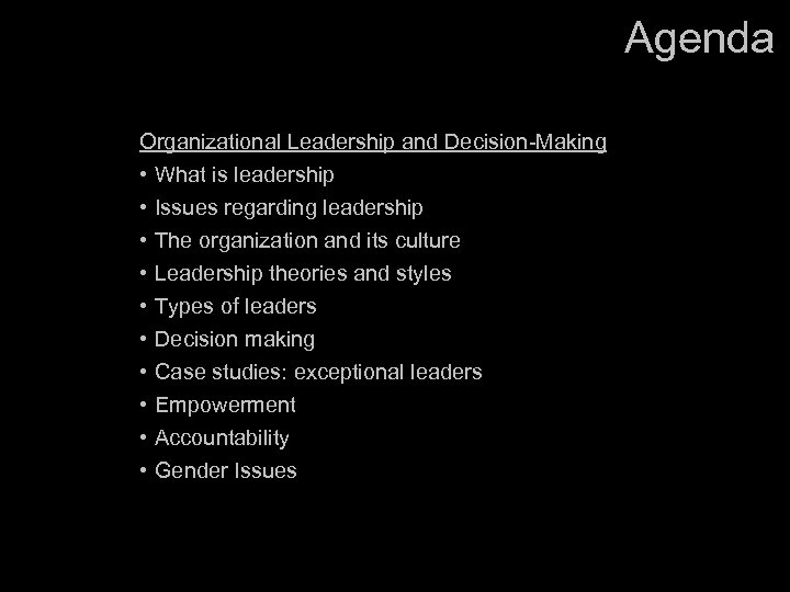 Agenda Organizational Leadership and Decision-Making • What is leadership • Issues regarding leadership •