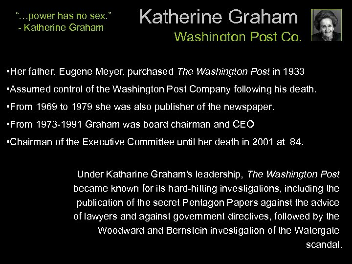 """…power has no sex. "" - Katherine Graham Washington Post Co. • Her father,"