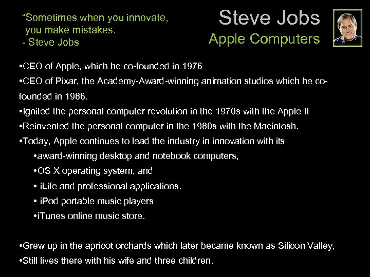 """Sometimes when you innovate, you make mistakes. - Steve Jobs Apple Computers • CEO"