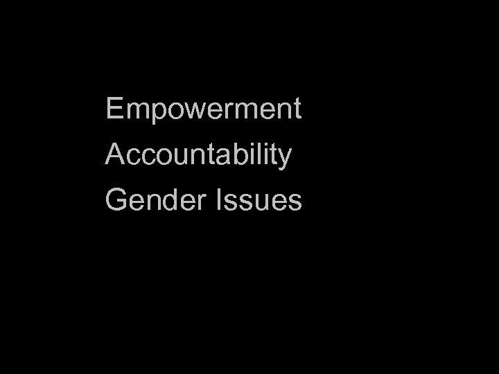 Empowerment Accountability Gender Issues