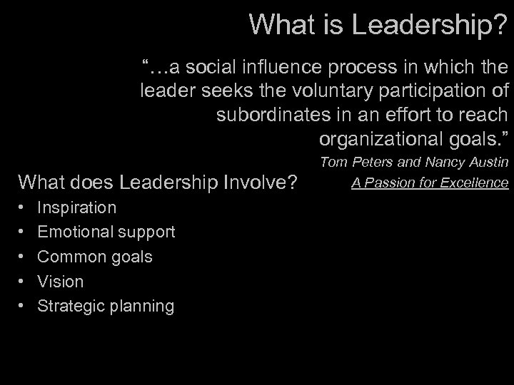"What is Leadership? ""…a social influence process in which the leader seeks the voluntary"