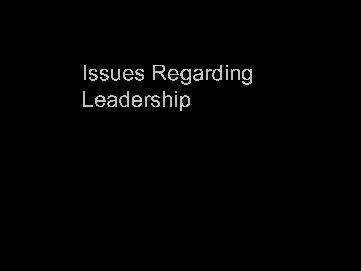 Issues Regarding Leadership