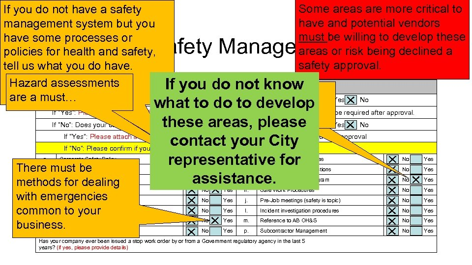 Some areas are more critical to If you do not have a safety have