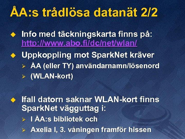 ÅA: s trådlösa datanät 2/2 u u Info med täckningskarta finns på: http: //www.