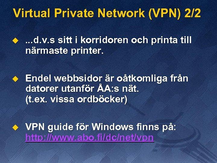 Virtual Private Network (VPN) 2/2 u . . . d. v. s sitt i