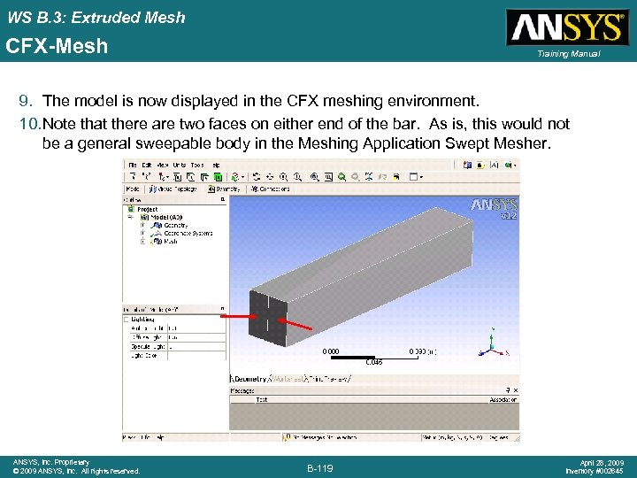 WS B. 3: Extruded Mesh CFX-Mesh Training Manual 9. The model is now displayed