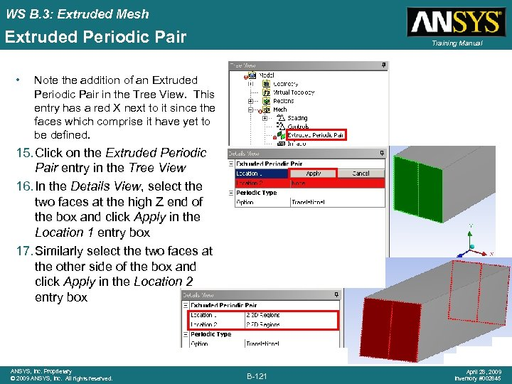 WS B. 3: Extruded Mesh Extruded Periodic Pair • Training Manual Note the addition
