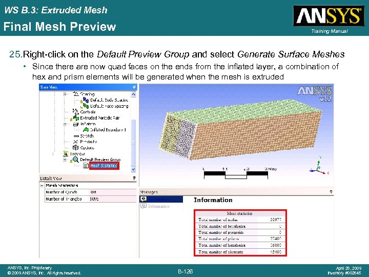 WS B. 3: Extruded Mesh Final Mesh Preview Training Manual 25. Right-click on the