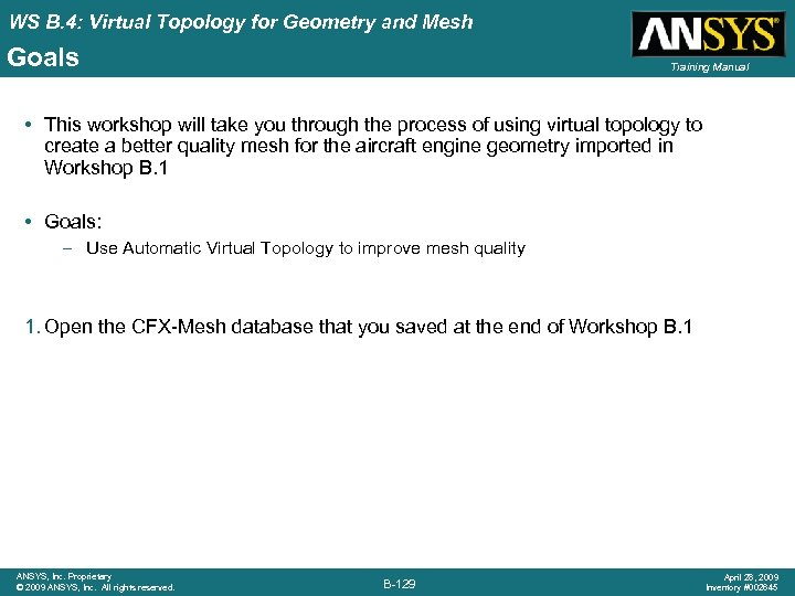 WS B. 4: Virtual Topology for Geometry and Mesh Goals Training Manual • This