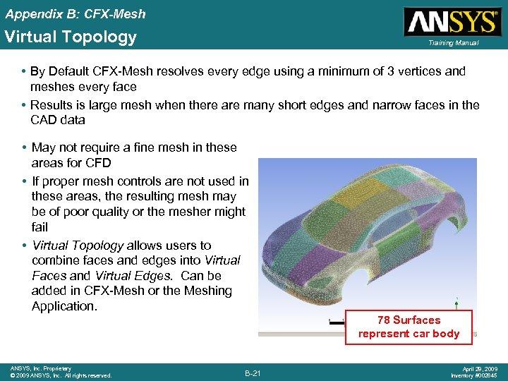 Appendix B: CFX-Mesh Virtual Topology Training Manual • By Default CFX-Mesh resolves every edge