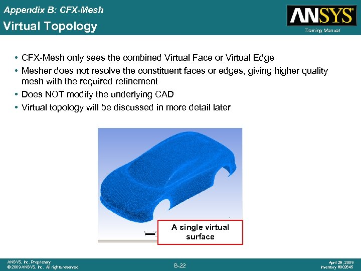 Appendix B: CFX-Mesh Virtual Topology Training Manual • CFX-Mesh only sees the combined Virtual