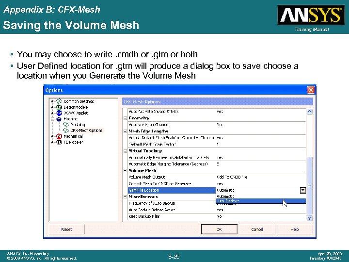 Appendix B: CFX-Mesh Saving the Volume Mesh Training Manual • You may choose to