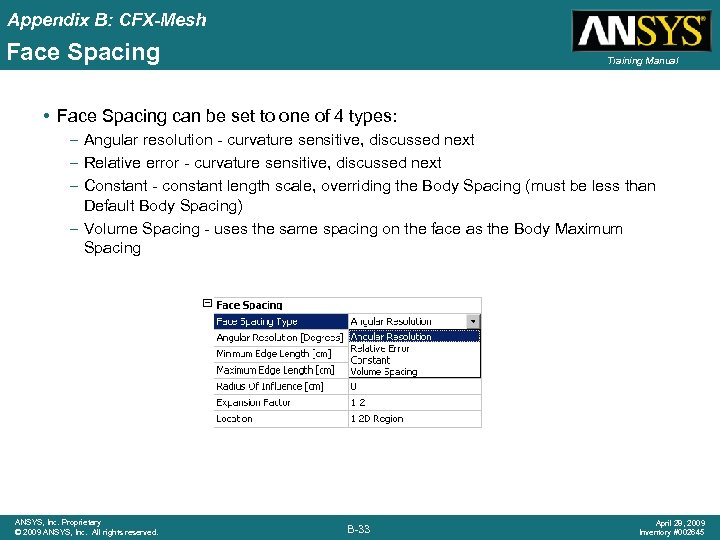 Appendix B: CFX-Mesh Face Spacing Training Manual • Face Spacing can be set to