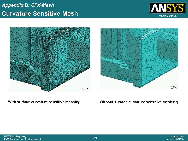 Appendix B: CFX-Mesh Curvature Sensitive Mesh Training Manual With surface curvature sensitive meshing ANSYS,
