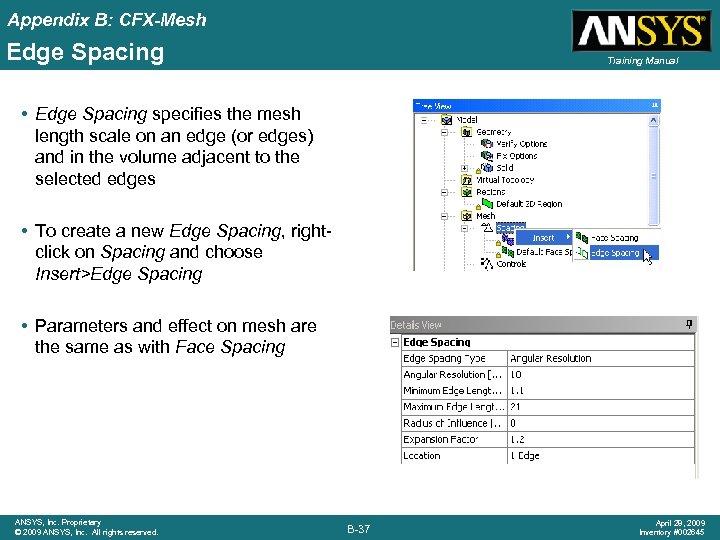 Appendix B: CFX-Mesh Edge Spacing Training Manual • Edge Spacing specifies the mesh length