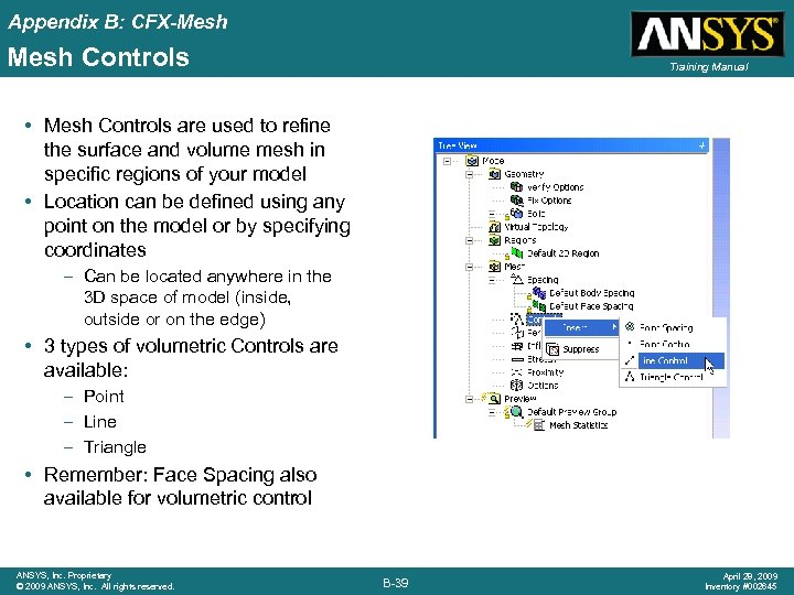 Appendix B: CFX-Mesh Controls Training Manual • Mesh Controls are used to refine the