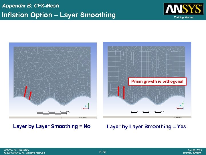 Appendix B: CFX-Mesh Inflation Option – Layer Smoothing Training Manual Prism growth is orthogonal