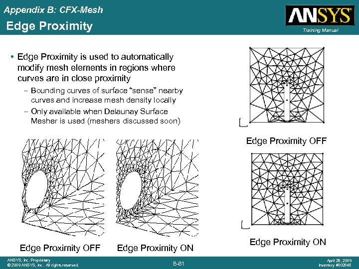 Appendix B: CFX-Mesh Edge Proximity Training Manual • Edge Proximity is used to automatically