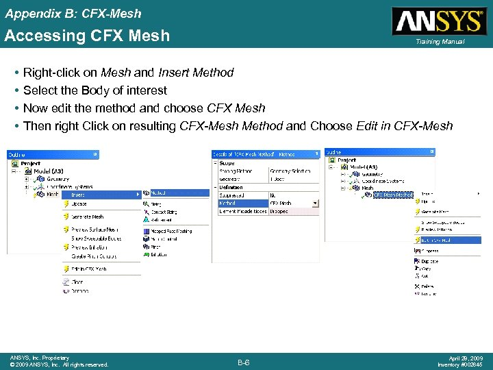 Appendix B: CFX-Mesh Accessing CFX Mesh • • Training Manual Right-click on Mesh and