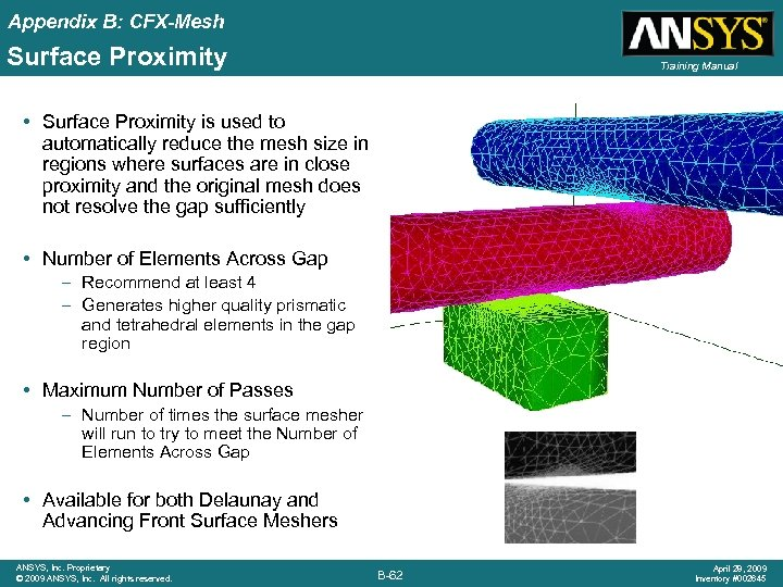 Appendix B: CFX-Mesh Surface Proximity Training Manual • Surface Proximity is used to automatically