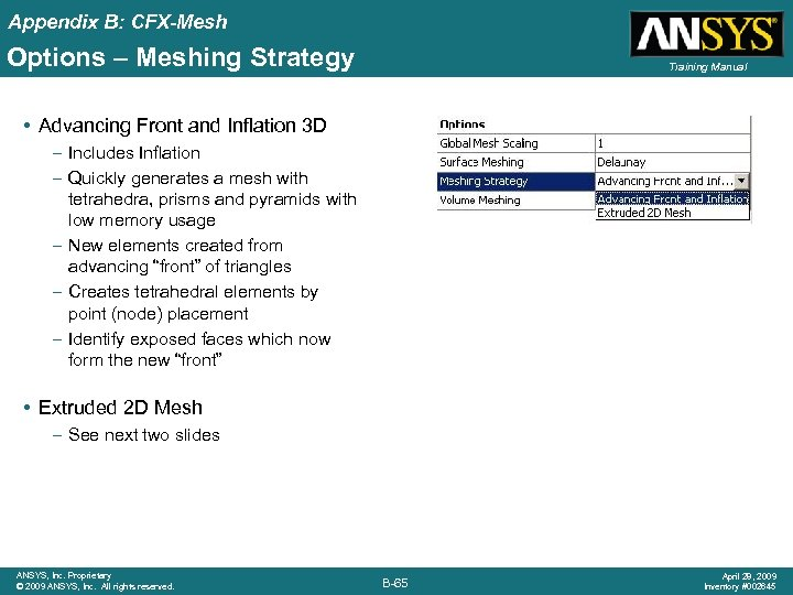Appendix B: CFX-Mesh Options – Meshing Strategy Training Manual • Advancing Front and Inflation