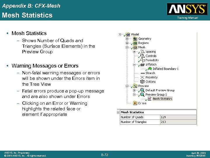 Appendix B: CFX-Mesh Statistics Training Manual • Mesh Statistics – Shows Number of Quads