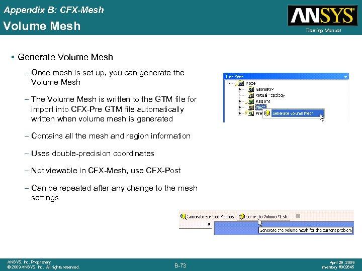 Appendix B: CFX-Mesh Volume Mesh Training Manual • Generate Volume Mesh – Once mesh