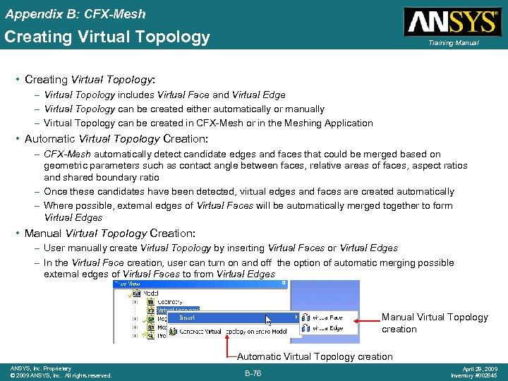 Appendix B: CFX-Mesh Creating Virtual Topology Training Manual • Creating Virtual Topology: – Virtual